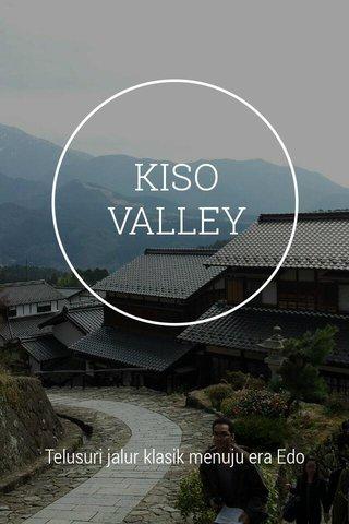KISO VALLEY Telusuri jalur klasik menuju era Edo