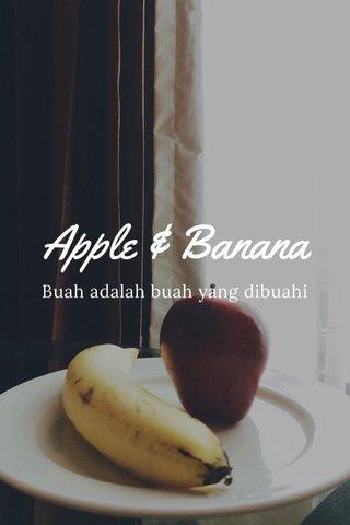 Apple & Banana Buah adalah buah yang dibuahi