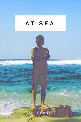 AT SEA At Least