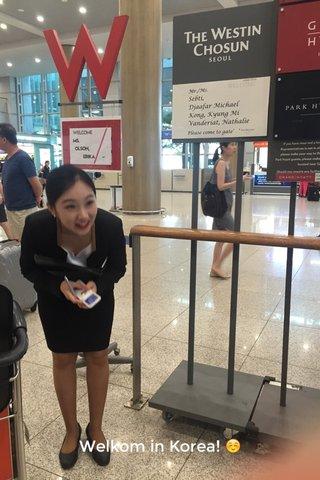 Welkom in Korea! ☺️