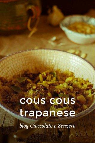 cous cous trapanese blog Cioccolato e Zenzero