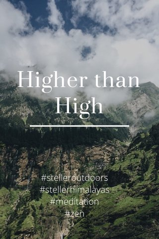 Higher than High #stelleroutdoors #stellerhimalayas #meditation #zen