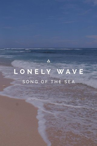 LONELY WAVE SONG OF THE SEA