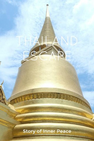 THAILAND ESCAPE Story of Inner Peace