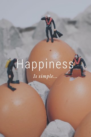 Happiness Is simple...