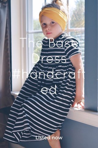 The Base Dress #handcrafted Listed now