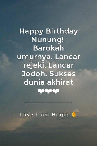 Happy Birthday Nunung! Barokah umurnya. Lancar rejeki. Lancar Jodoh. Sukses dunia akhirat ❤❤❤ Love from Hippo 💃