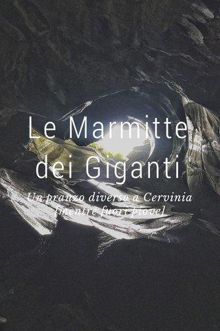 Le Marmitte dei Giganti Un pranzo diverso a Cervinia [mentre fuori piove]