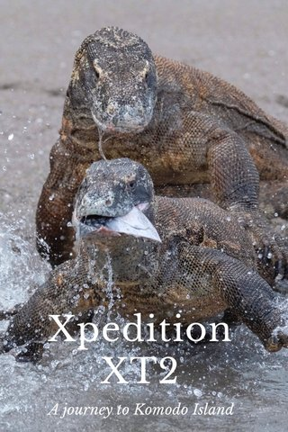 Xpedition XT2 A journey to Komodo Island
