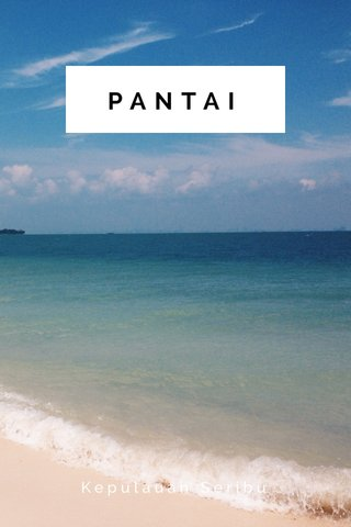 PANTAI Kepulauan Seribu
