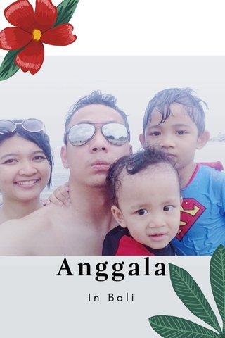 Anggala In Bali