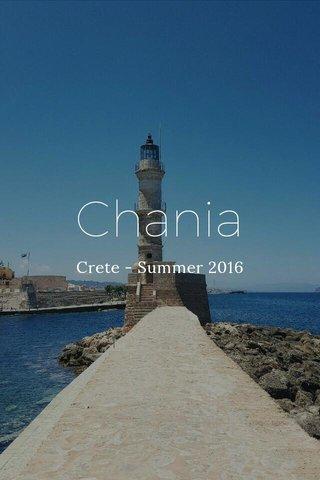 Chania Crete - Summer 2016