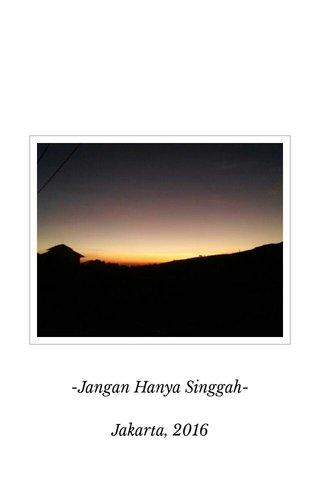 -Jangan Hanya Singgah- Jakarta, 2016