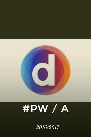 #PW / A 2016/2017