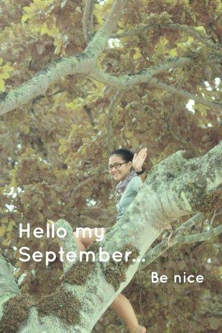 Hello my September... Be nice