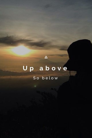 Up above So below