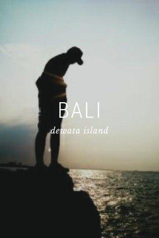 BALI dewata island