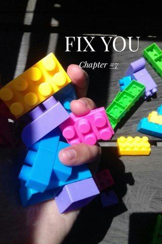 FIX YOU Chapter #7