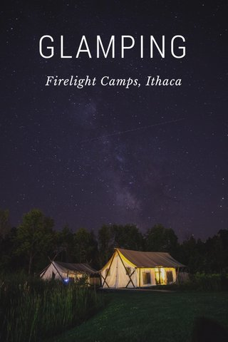 GLAMPING Firelight Camps, Ithaca
