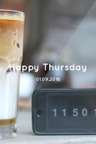 Happy Thursday 01.09.2016