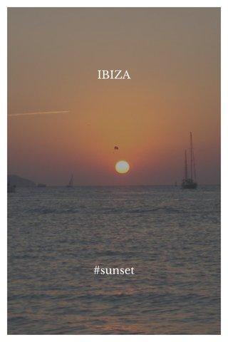 IBIZA #sunset