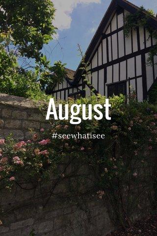 August #seewhatisee
