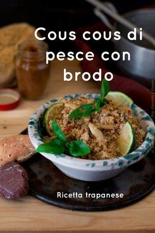 Cous cous di pesce con brodo Ricetta trapanese