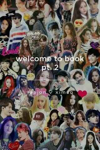 welcome to book pt. 2 rapjon ♡ ximuq