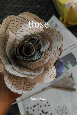 Rose Imitation