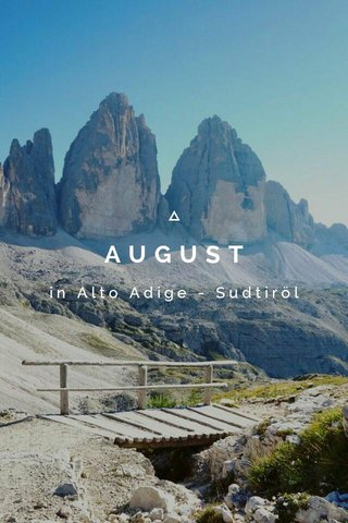 AUGUST in Alto Adige - Sudtiröl