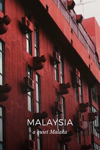 MALAYSIA a quiet Malaka