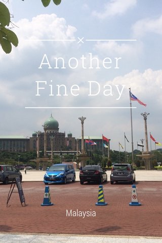 Another Fine Day Malaysia