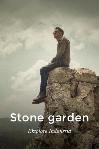 Stone garden Eksplore Indonesia