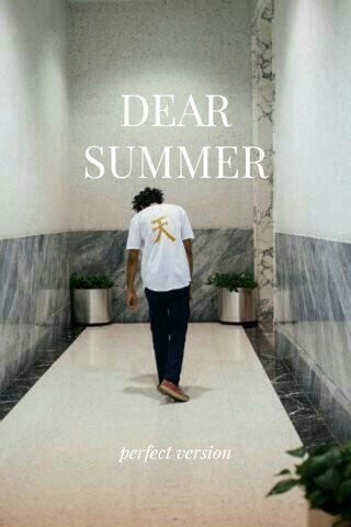 DEAR SUMMER perfect version