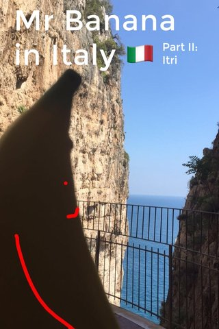 Mr Banana in Italy 🇮🇹 Part II: Itri
