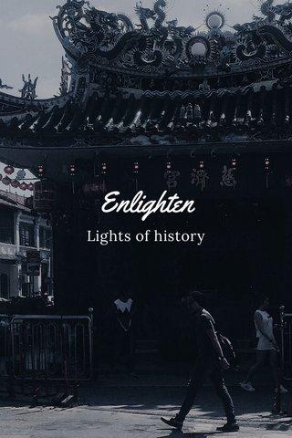Enlighten Lights of history