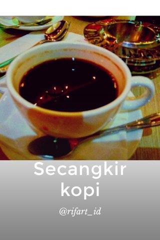 Secangkir kopi @rifart_id