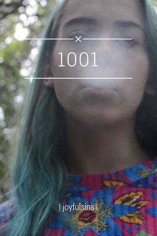 1001   joyfulsins  