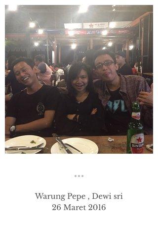 Warung Pepe , Dewi sri 26 Maret 2016