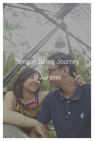 Tampak Siring Journey 16 Juli 2016