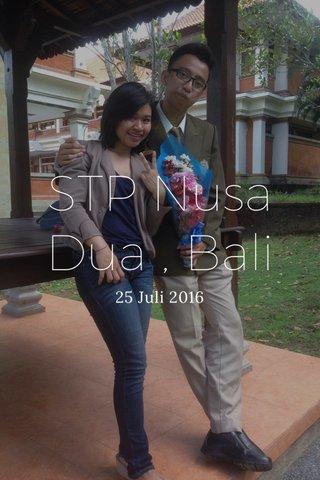 STP Nusa Dua , Bali 25 Juli 2016