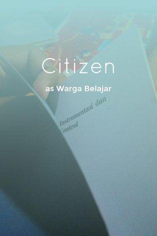 Citizen as Warga Belajar
