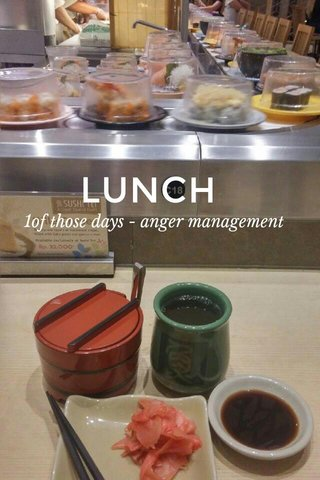 LUNCH 1of those days - anger management