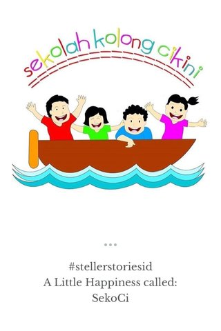 #stellerstoriesid A Little Happiness called: SekoCi Let's go sailing with us ⛵️