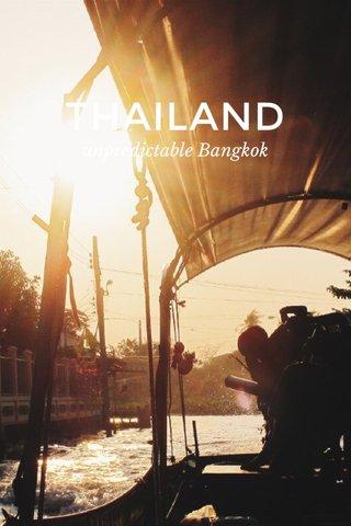 THAILAND unpredictable Bangkok