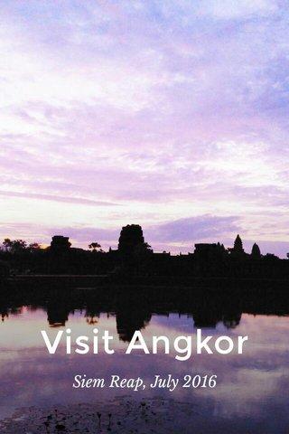 Visit Angkor Siem Reap, July 2016