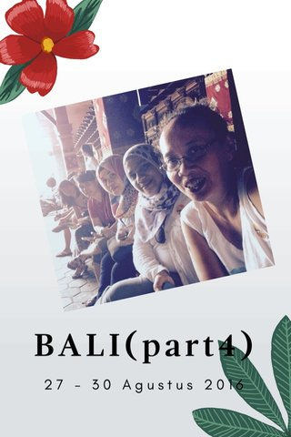 BALI(part4) 27 - 30 Agustus 2016