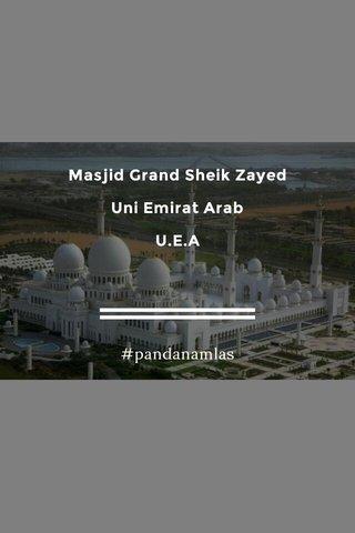 Masjid Grand Sheik Zayed Uni Emirat Arab U.E.A #pandanamlas