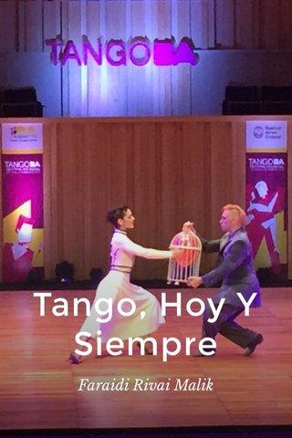 Tango, Hoy Y Siempre Faraidi Rivai Malik