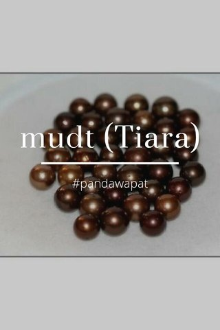 mudt (Tiara) #pandawapat